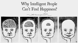 5 Reasons Why Intelligent People Cannot Find Happiness?