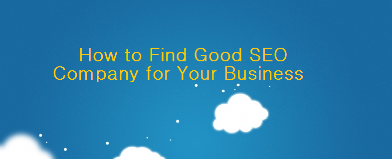 How to Find Good SEO Company for Your Business 2019
