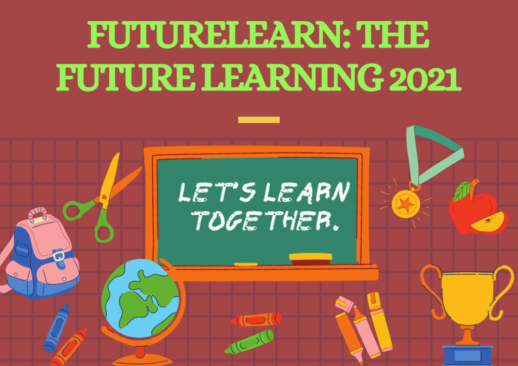 FutureLearn: The Future Learning 2021