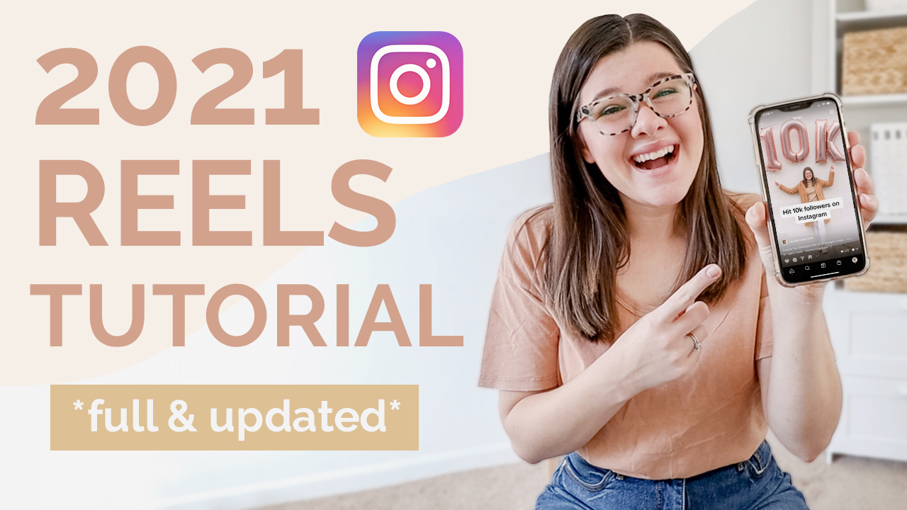 A Complete Guide To Use Instagram Reels 2021